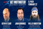 Kevin O'Leary, Willie Robertson, John Quinones LIVE Get Motivated! El Paso